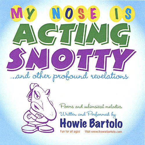 My Nose Is Acting Snotty