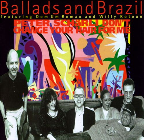 Ballads & Brazil: Don't Change Your Hair for Me