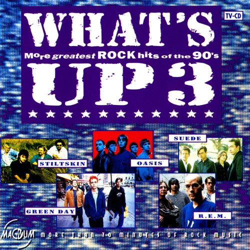 What's Up, Vol. 3: More Greatest Rock Hits of the 90's