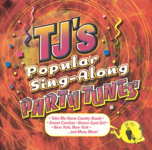 TJ's Popular Sing-Along Party Tunes