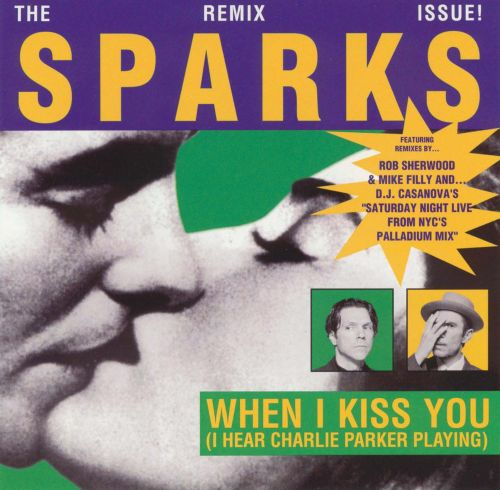 When I Kiss You (I Hear Charlie Parker Playing) [Remix]
