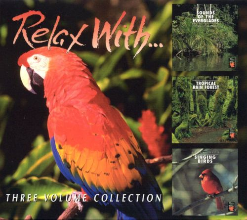 Relax With Sounds Of Everglades/Rain Forest/Singing Birds - Various