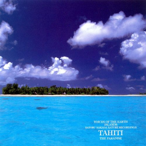 Voices of the Earth - Islands - Tahiti: The Paradise