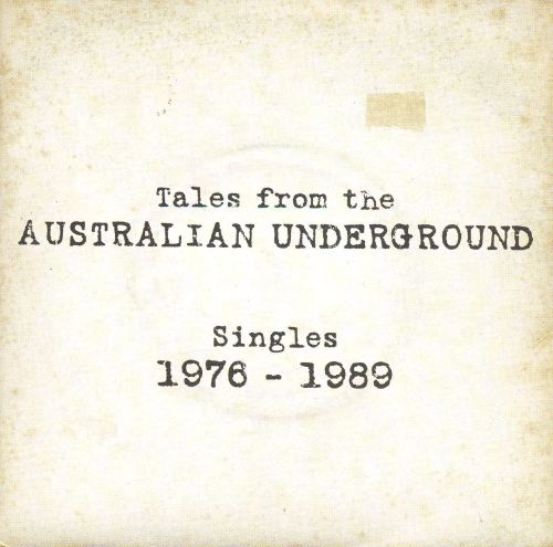 Tales from the Australian Underground, Vol. 1: Singles 1976-1989