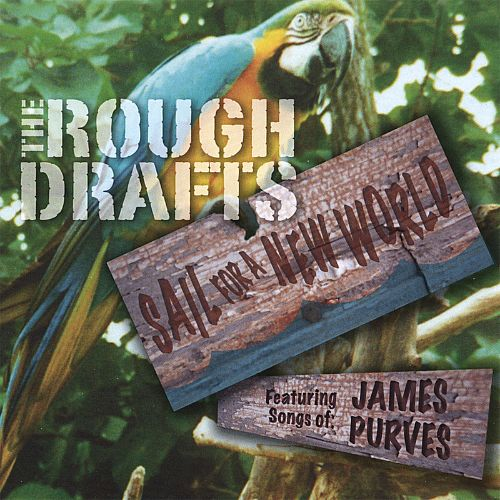 Sail for a New World Featuring Songs of James Purves