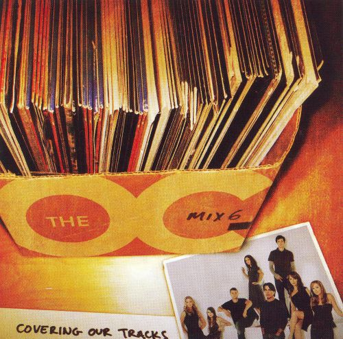 Music from the O.C., Mix 6: Covering Our Tracks