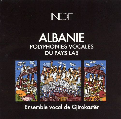Albanie: Polyphonies Vocales du Pays Lab