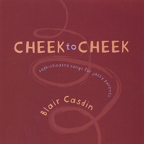 Cheek to Cheek: Sophisticated Songs for Jazzy Parents