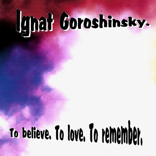 To Believe, To Love, To Remember