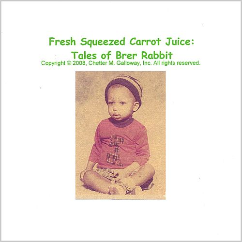 Fresh Squeezed Carrot Juice: Tales of Brer Rabbit