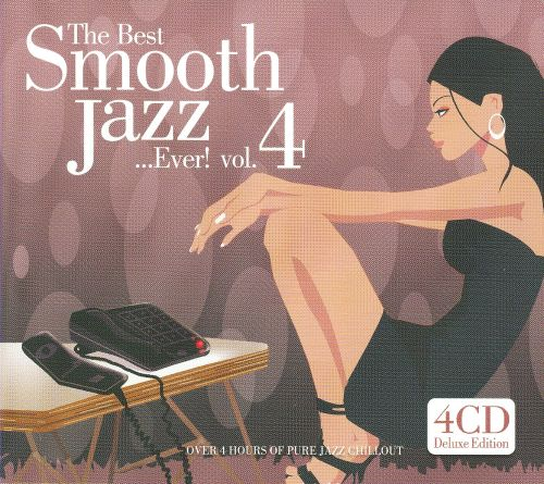 The Best Smooth Jazz...Ever!, Vol. 4