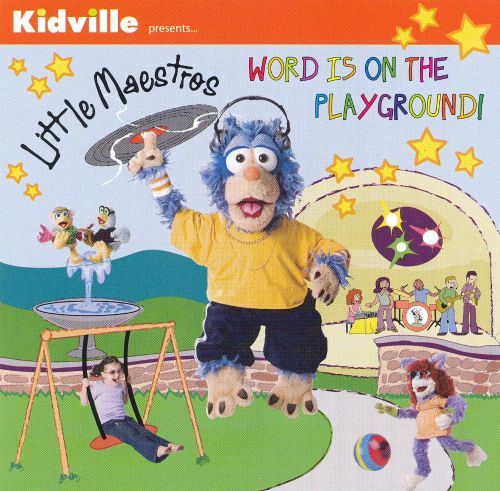 Little Maestros: Word Is on the Playground