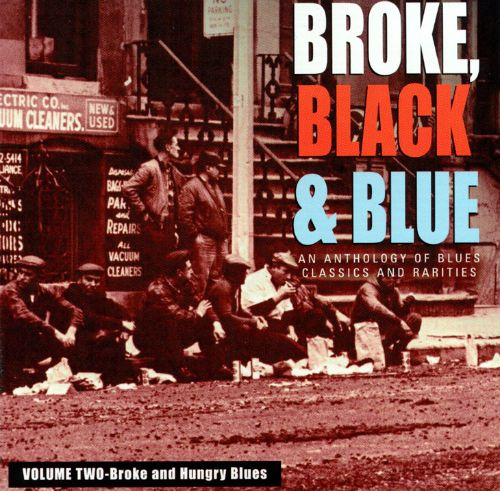 Broke, Black and Blue, Vol. 2: Broke and Hungry Blues