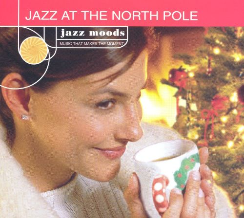 Jazz Moods: Jazz at the North Pole
