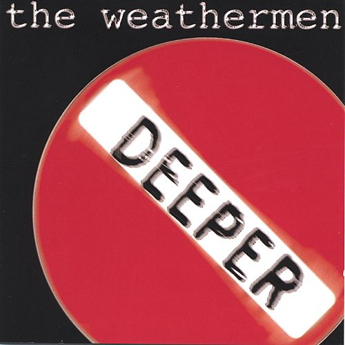 Deeper With the Weathermen