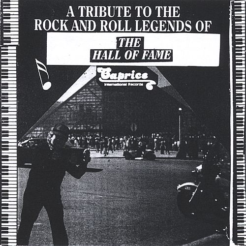 A Tribute to the Rock and Roll Legends of the Hall of Fame