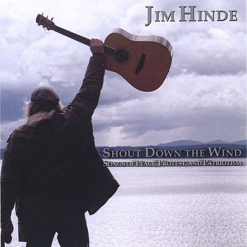 Shout Down the Wind: Songs of Peace, Protest, And Patriotism