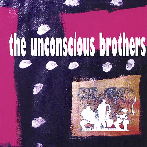 The Unconscious Brothers
