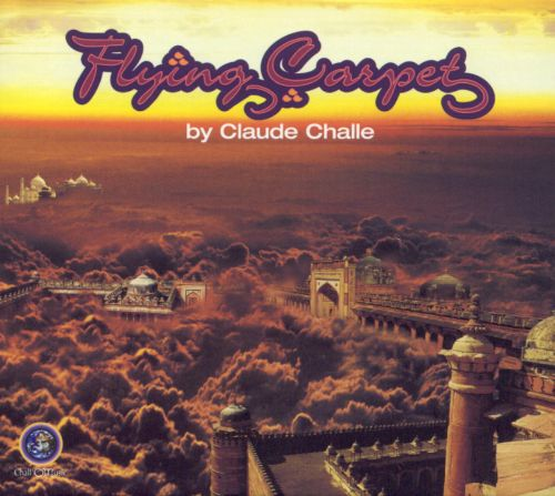Flying Carpet: Mixed by Claude Challe
