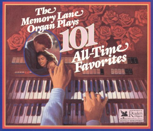 Reader's Digest: The Memory Lane Organ Plays 101 All-Time Favorites
