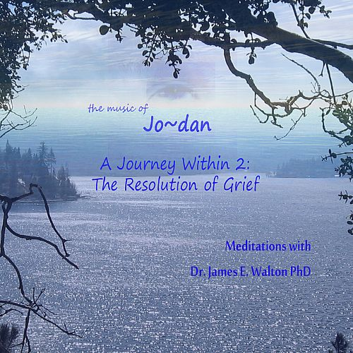 A Journey Within 2: The Resolution of Grief