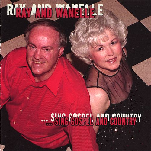 Ray and Wanelle Sing Gospel and Country
