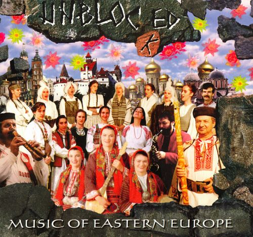 Unblocked: The Music of Eastern Europe