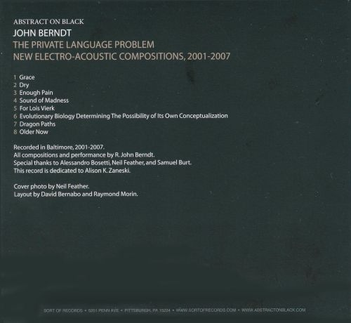 The Private Language Problem: New Electro-Acoustic Compositions, 2001-2007