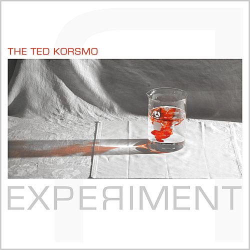 The Ted Korsmo Experiment