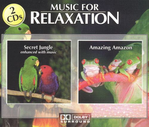 Music for Relaxation: Secret Jungle and Amazing Amazon