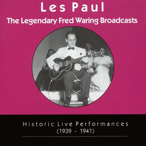 The Legendary Fred Waring Broadcasts: Historic Live Performances (1939-1941)