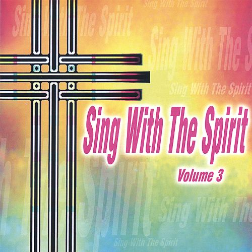 Sing with the Spirit, Vol. 3