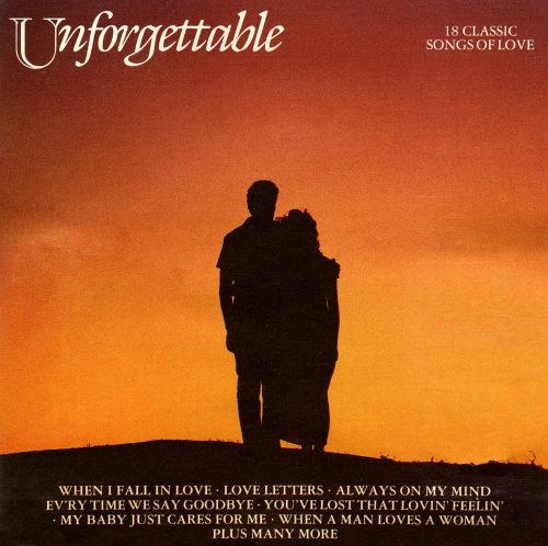 Unforgettable: 18 Classic Songs of Love