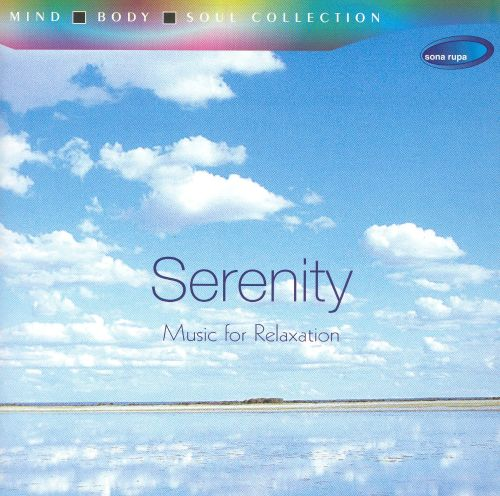 Serenity: Music For Relaxation