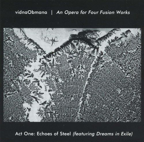 An Opera for Four Fusion Works: Act One -- Echoes of Steel (Featuring Dreams in Exile)