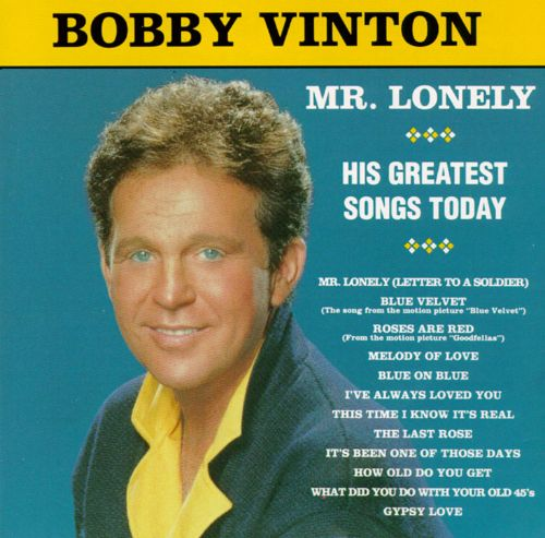 Mr Lonely Greatest Songs Today Bobby Vinton Songs Reviews