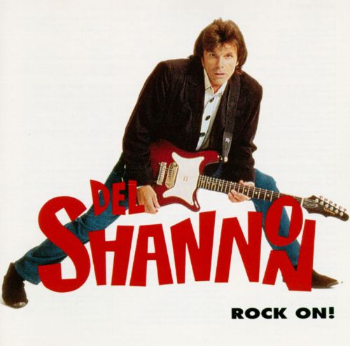 Rock On Del Shannon Songs Reviews Credits Allmusic