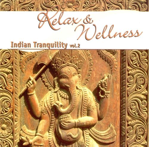 Relax and Wellness Indian Tranquil