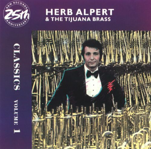 Classics, Vol. 1 - Herb Alpert & the Tijuana Brass | Songs ...