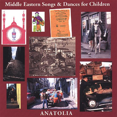 Anatolia: Middle Eastern Songs & Dances for Children