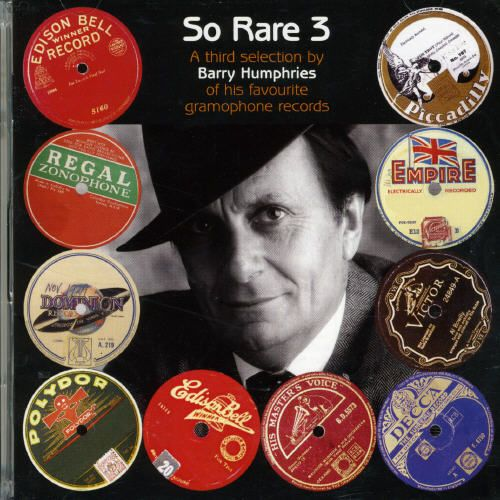 So Rare, Vol. 3: A Selection by Barry Humphries of His Favourite Gramophone Records