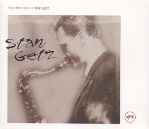 The Other Side of Stan Getz