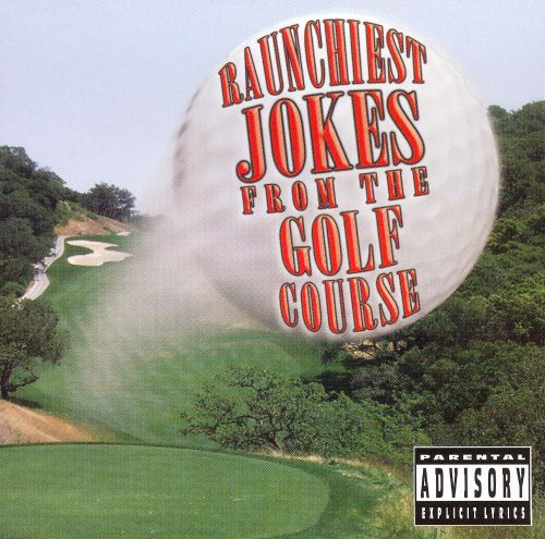 Raunchiest Jokes from the Golf Course