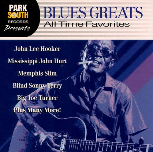 Blues Greats: Blues All Time Favorites