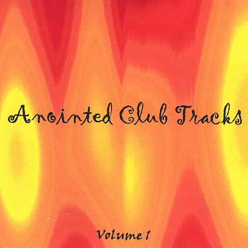 Anointed Club Tracks, Vol. 1