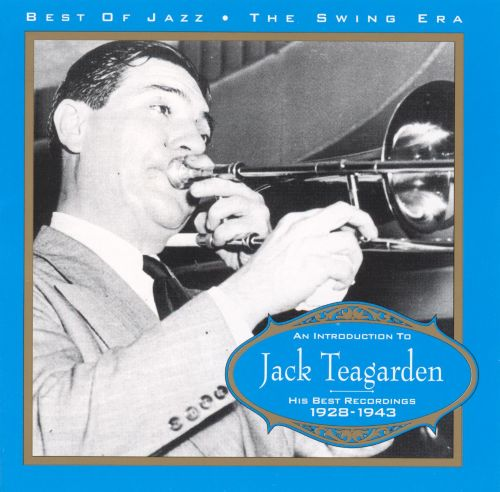 An Introduction to Jack Teagarden: His Best Recordings 1928-1943