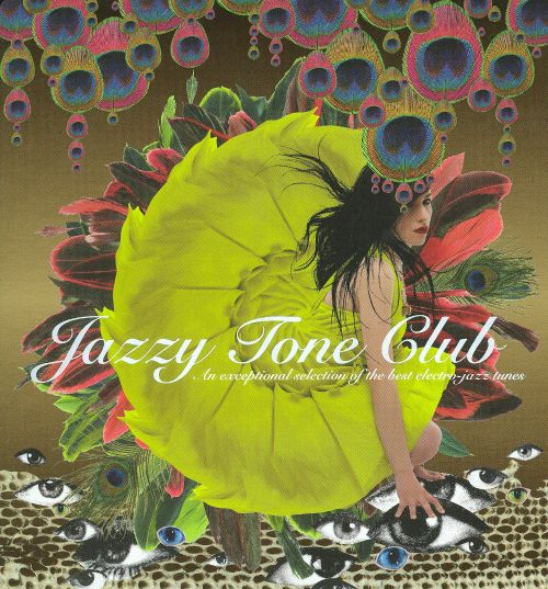 Jazzy Tone Club: An Exceptional Selection of the Best Elctro-Jazz Tune