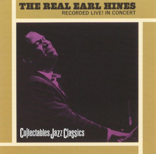 The Real Earl Hines: Recorded Live in Concert
