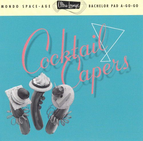 Ultra-Lounge, Vol. 8: Cocktail Capers