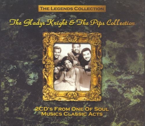 The Legends Collection: The Gladys Knight & The Pips Collection